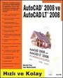 AutoCAD 2008 ve AutoCad LT 2008 Hızlı ve Kolay