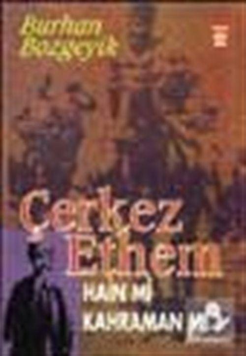 Çerkes Ethem Hain mi Kahraman mı?