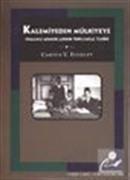 Kalemiyeden Mülkiyeye Osmanlı Memurlarının Toplumsal Tarihi
