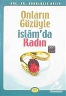 Onların Gözüyle İslam'da Kadın