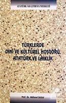 Türklerde Dini ve Kültürel Hoşgörü Atatürk ve Laiklik
