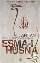 Allah'tan Gönüllere Sevgi Kuşağı Esma-i Hüsna