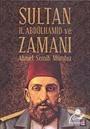 Sultan II. Abdülhamit ve Zamanı