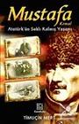 Mustafa Kemal Atatürk'ün Saklı Kalmış Yaşamı