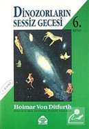 Dinozorların Sessiz Gecesi 6 Biz Evrenin Çocukları