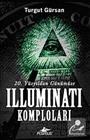 20. Yüzyıldan Günümüze Illuminati Komploları