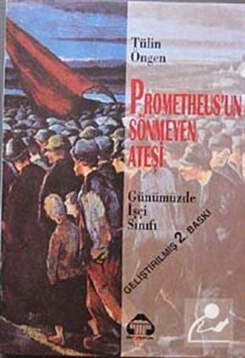 Prometheus'un Sönmeyen Ateşi Günümüzde İşçi Sınıfı