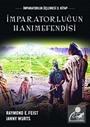 İmpartorluğun Hanımefendisi / İmparatorluk Üçlemesi 3. Kitap
