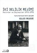 İki Delilik Rejimi : Metinler ve Söyleşiler 1975-1995
