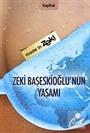 Zeki Başeskioğlu'nun Yaşamı