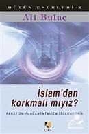 İslam'dan Korkmalı mıyız ?