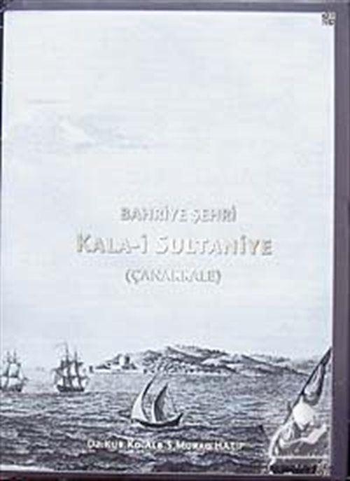 Bahriye Şehri Kala-i Sultaniye (Çanakkale)