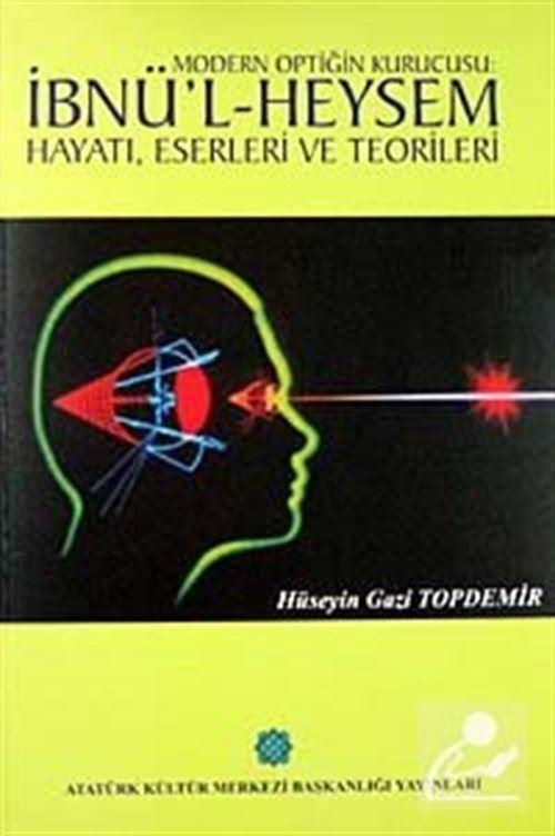 Modern Optiğin Kurucusu İbnü'l Heysem Hayatı, Eserleri ve Teorileri
