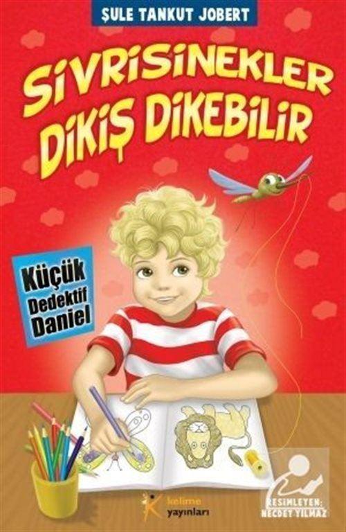 Sivri Sinekler Dikiş Dikebilir / Küçük Dedektif Daniel