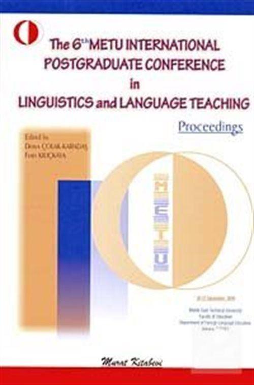 The 6th Metu International Postgraduate Conference In Linguistics And Language Teaching
