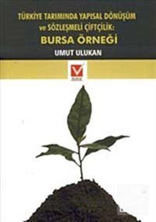 Türkiye Tarımında Yapısal Dönüşüm ve Sözleşmeli Çiftlik