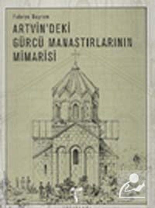 Artvin'deki Gürcü Manastırlarının Mimarisi