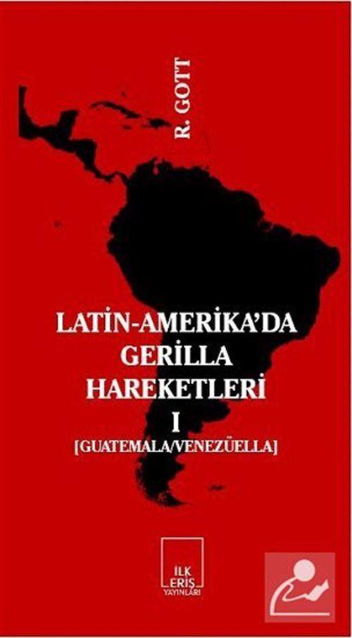 Latin-Amerika'da Gerilla Hareketleri Cilt:1