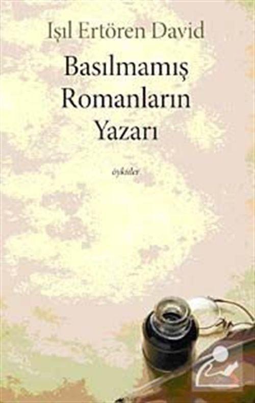 Basılmamış Romanların Yazarı