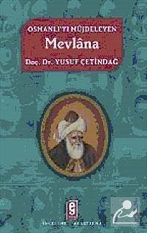 Osmanlı'yı Müjdeleyen Mevlana