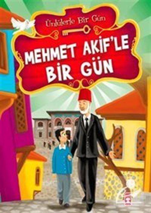 Mehmet Akif'le Bir Gün