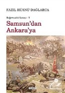 Samsun'dan Ankara'ya / Bağımsızlık Savaşı-1