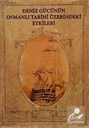 Deniz Gücünün Osmanlı Tarihi Üzerindeki Etkileri