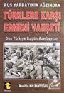 Rus Yarbayının Ağzından Türklere Karşı Ermeni Vahşeti