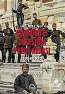 Cumhuriyet Öncesinin Perde Arkası (1908-1920)