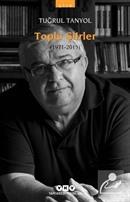 Toplu Şiirler (1971-2015) / Tuğrul Tanyol