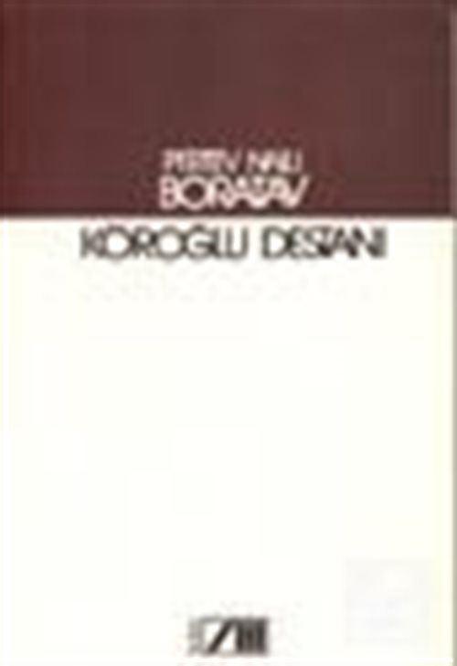 Köroğlu Destanı / Pertev Naili Boratav