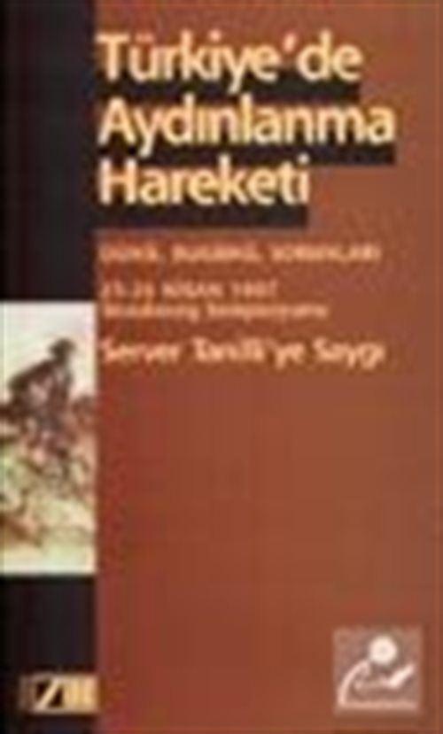 Türkiye'de Aydınlanma Hareketi Dünü, Bugünü, Sorunları / 25-26 Nisan 1997 Strasbourg Sempozyumu Server Tanilli'ye Saygı