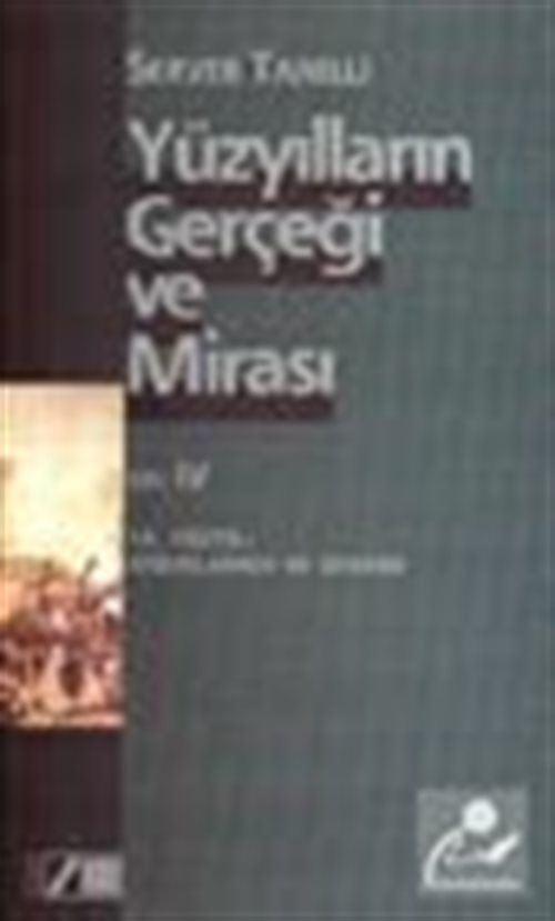Yüzyılların Gerçeği ve Mirası Cilt: 4 18. Yüzyıl: Aydınlanma ve Devrim
