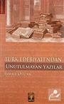 Türk Edebiyatı'ndan Unutulmayan Yazılar