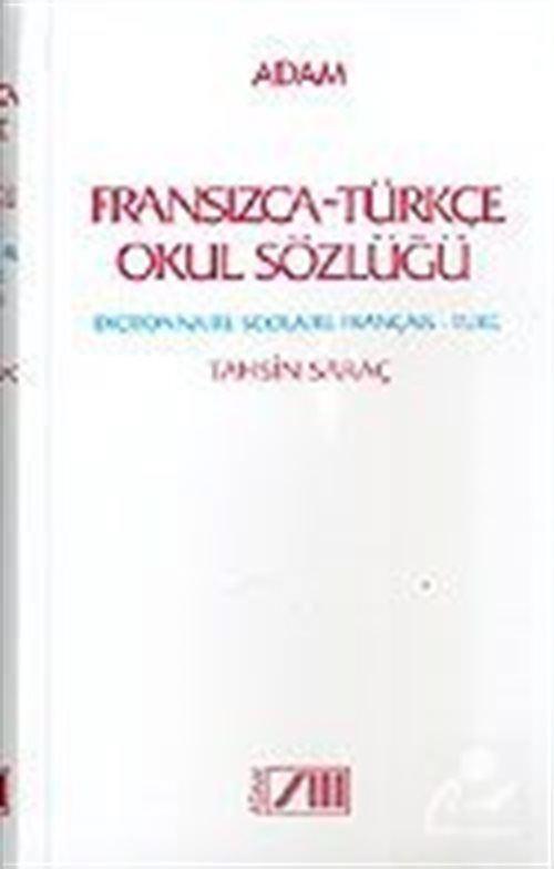 Fransızca-Türkçe Okul Sözlüğü Dictionnaire Scolaire Français - Turc