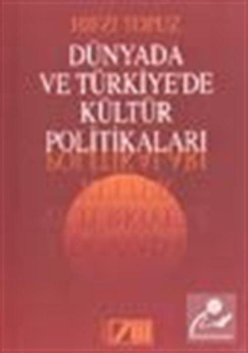 Dünyada ve Türkiye'de Kültür Politikaları