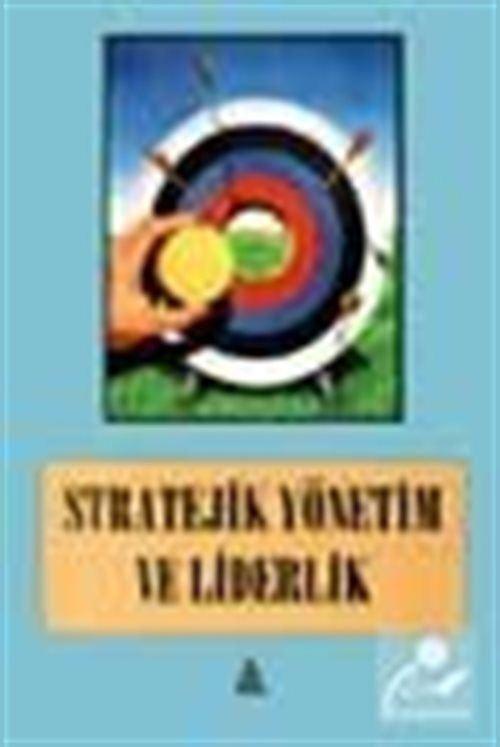 Stratejik Yönetim ve Liderlik