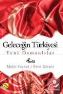 Geleceğin Türkiyesi Yeni Osmanlılar