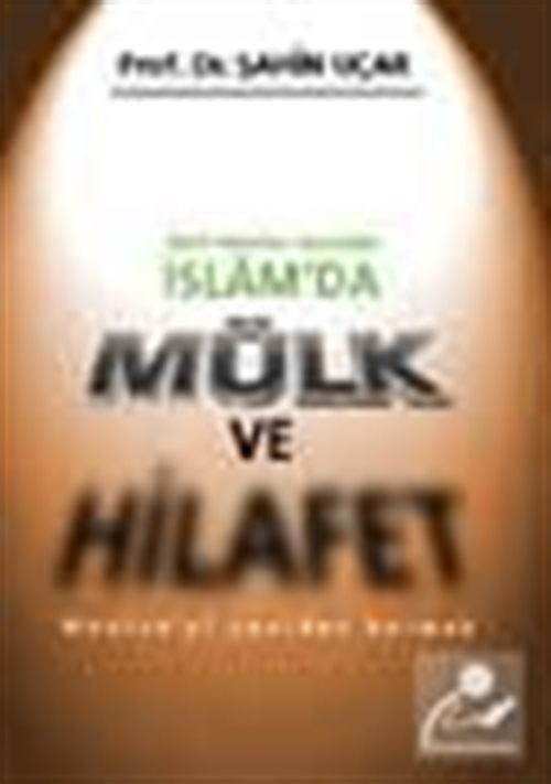 İslam'da Mülk Ve Hilafet