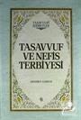 Tasavvuf ve Nefis Terbiyesi (Ciltli)