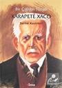 Bir Çığlığın Yüzyılı - Karapete Xaco