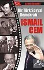 Bir Türk Sosyal Demokratı İsmail Cem