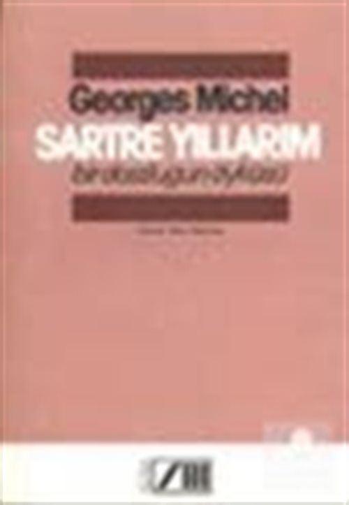 Sartre Yıllarım Bir Dostluğun Öyküsü