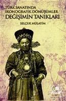 Değişimin Tanıkları - Türk Sanatında İkonografik Dönüşümler