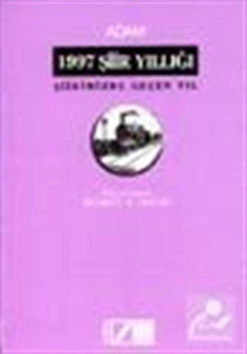 1997 Şiir Yıllığı Şiirimizde Geçen Yıl