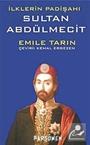 İlklerin Padişahı Sultan Abdülmecit (Cep Boy)