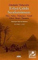 Evliya Çelebi Seyahatnamesi 10.Kitap (2 Kitap Kutulu) Günümüz Türkçesiyle Mısır - Sudan - Habeşistan - Somali - Cibuti - Kenya - Tanzanya
