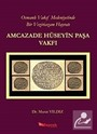 Osmanlı Vakıf Medeniyetinde Bir Veziriazam Hayratı Amcazade Hüseyin Paşa Vakfı