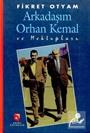 Arkadaşım Orhan Kemal ve Mektupları