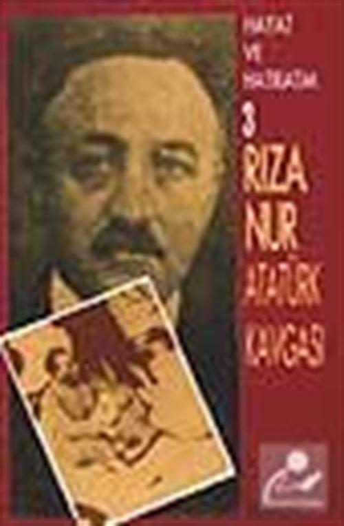 Hayat Ve Hatıratım 3 (Atatürk Kavgası)